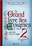 Le Grand Livre des énigmes : Tome 2