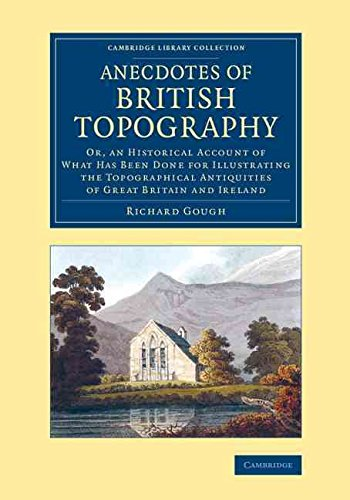 Preisvergleich Produktbild [Anecdotes of British Topography: Or, an Historical Account of What Has Been Done for Illustrating the Topographical Antiquities of Great Britain and Ireland] (By: Richard Gough) [published: March, 2014]