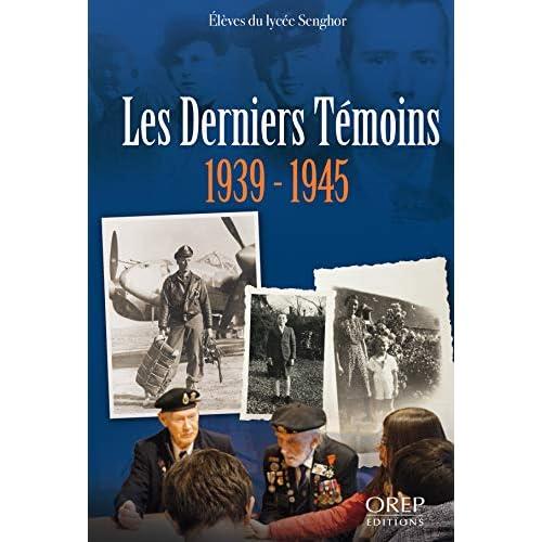 Les derniers témoins 1939-1945