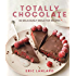 Totally Chocolate: 60 deliciously seductive recipes