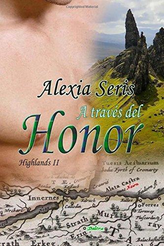 Descargar Libro A través del honor: Volume 2 (Highlands) de Alexia Seris