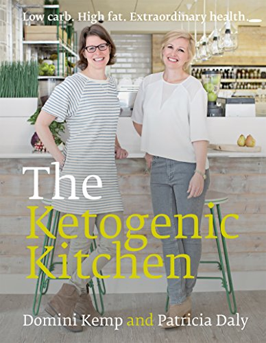 The Ketogenic Kitchen: Low carb. High fat. Extraordinary health. (English Edition)