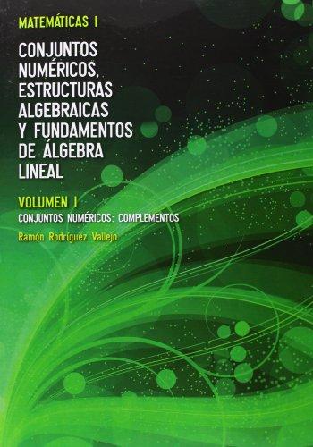 Matemáticas I. Conjuntos Numéricos - Volumen I