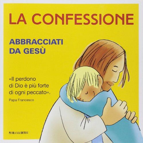 La confessione. Abbracciati da Gesù