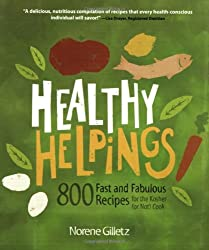 Healthy Helpings: 800 Fast and Fabulous Recipes for the Kosher (or Not) Cook