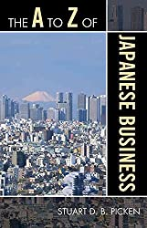 [The A to Z of Japanese Business] (By: Stuart D. B. Picken) [published: October, 2009]