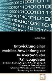 Entwicklung einer mobilen Anwendung zur Auswertung von Fahrzeugdaten: Embedded Computing mit C#, .NET Compact Framework, Touch-GUI und CAN-Bus-Interaktion unter WinCE zur Auswertung von Sensordaten von Andreas Klage (21. Dezember 2009) Taschenbuch
