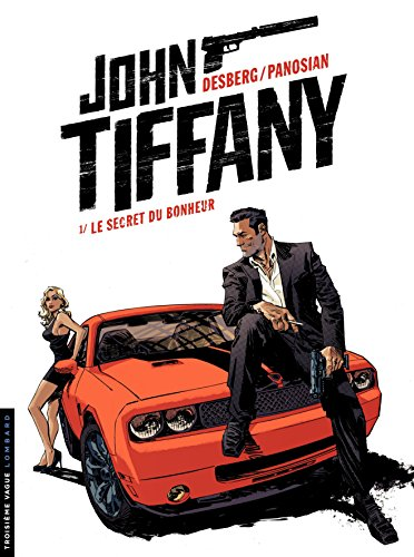 Livre gratuits John Tiffany - tome 1 - Le secret du bonheur pdf, epub ebook