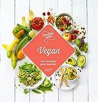 Vegan 100 recettes gourmandes par  Hachette Pratique
