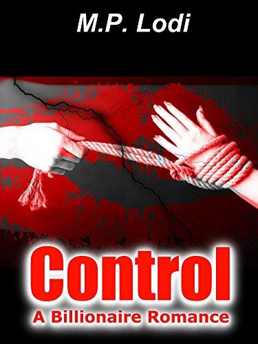 Control - A Billionaire Romance (English Edition) (P Lodi)