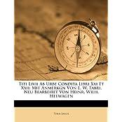 Titi LIVII AB Urbe Condita Libri XXI Et XXII: Mit Anmerkgn Von E. W. Tabri. Neu Bearbeitet Von Heinr. Wilh. Heewagen