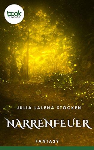 Buchseite und Rezensionen zu 'Narrenfeuer' von Julia Lalena Stöcken