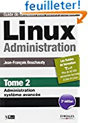 Linux Administration - Tome 2 - Administration système avancée