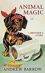 Animal Magic: A Brother's Story