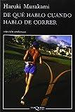 De que hablo cuando hablo de correr (Coleccion Andanzas) (Spanish Edition) Tra Edition by Haruki Murakami (2010) Paperback