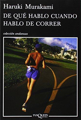 De que hablo cuando hablo de correr (Coleccion Andanzas) (Spanish Edition) Tra...