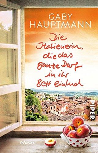 Buchcover Die Italienerin, die das ganze Dorf in ihr Bett einlud: Roman