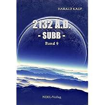 2132 A.D. Subb (Neuland Saga 9)