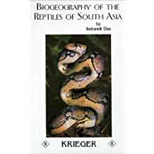 Biogeography of the Reptiles of South Asia by Indraneil Das (1996-03-02)