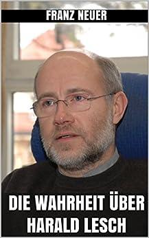Die Wahrheit über Harald Lesch