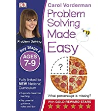 Problem Solving Made Easy KS2 Ages 7-9 (Carol Vorderman's Maths Made Easy)