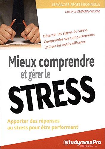 Apprendre à gérer son stress : Apprendre à faire face au stress et à se préserver