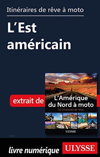 Descargar Libro Itinéraires de rêve à moto - L'Est américain de Collectif