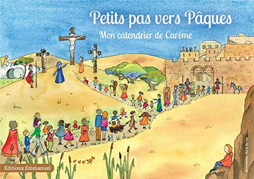 Petits pas vers Pâques - Mon chemin de Carême par Communauté de l'Emmanuel