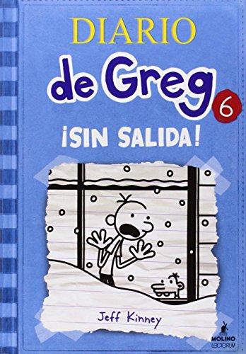 Diario de Greg 6: Sin Salida! (Diario De Greg / Diary of a Wimpy Kid)