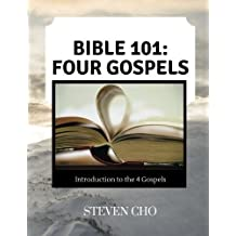 Bible 101: The Four Gospels: Introduction to the Gospels