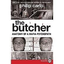 The Butcher LP: Anatomy of a Mafia Psychopath by Philip Carlo (2009-09-29)