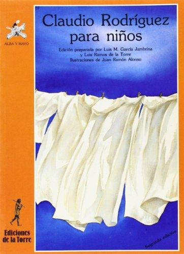 Claudio Rodríguez para niños (Alba y mayo, poesía)