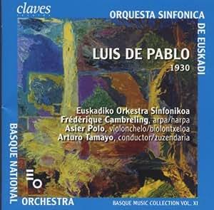 Pablo : Basque Music Collection Vol.11 Luis De Pablo (1930-*)