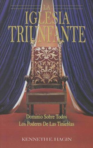 La Iglesia Triunfante: Dominio Sobre Todos los Poderes de las Tinieblas = The Triumphant Church