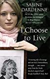 I Choose to Live by Sabine Dardenne (2006-01-16)
