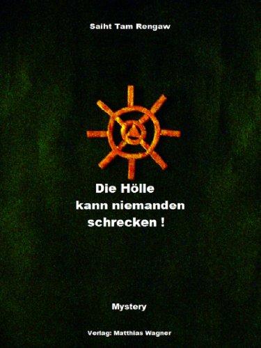 Die Hölle kann niemanden schrecken!
