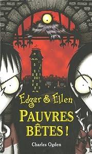 "Afficher ""Edgar & Ellen n° 1 Pauvres bêtes"""