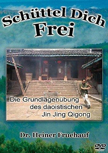 Schüttel Dich Frei - Die Grundlagenübung des daoistischen Jin Jing Qigong Preisvergleich