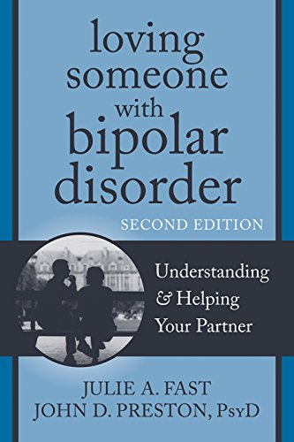 Loving Someone with Bipolar Disorder: Understanding and Helping Your Partner (The New Harbinger Loving Someone Series) (English Edition)