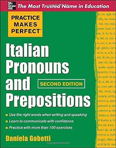 Practice Makes Perfect Italian Pronouns And Prepositions, Second Edition (Practice Makes Perfect Series) by Daniela Gobetti (2011-03-11)