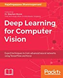 #5: Deep Learning for Computer Vision: Expert techniques to train advanced neural networks using TensorFlow and Keras