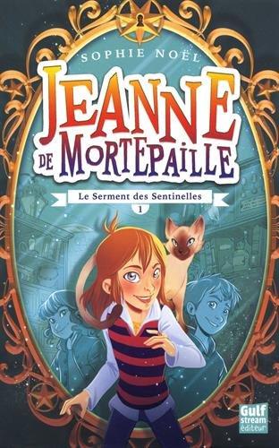 Jeanne de Mortepaille (1) : Le Serment des Sentinelles