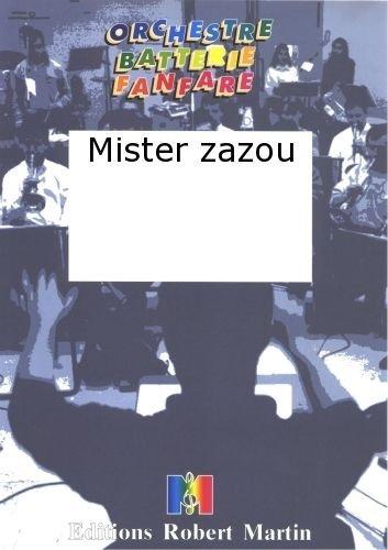 ROBERT MARTIN REGEL/BRULEY   MISTER ZAZOU