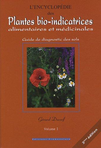 Descargar Libro L'encyclopédie des Plantes bio-indicatrices, alimentaires et médicinales : Guide de diagnostic des sols Volume 1 de Gérard Ducerf