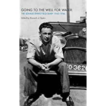 Going to the Well for Water: The Seamus Ennis Field Diary 1942-1946