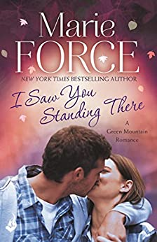 I Saw You Standing There: Green Mountain Book 3 by [Force, Marie]