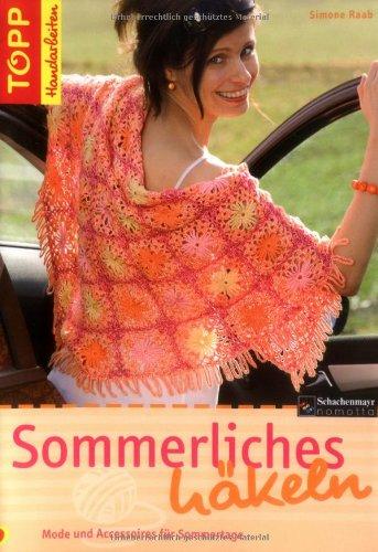 Sommerliches Häkeln: Mode und Ac...
