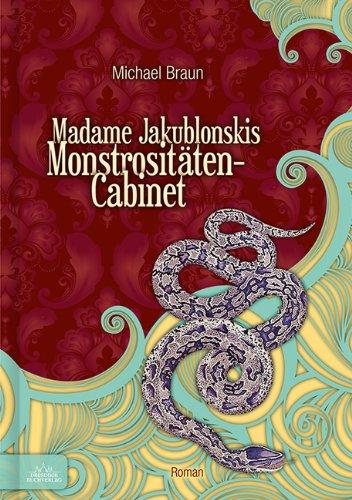 Buchseite und Rezensionen zu 'Madame Jakublonskis Monstrositäten-Cabinet' von Michael Braun