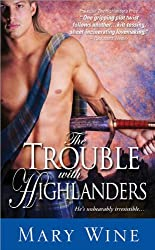 The Trouble with Highlanders: Sizzling Scottish Romance with hot-headed heroes (The Sutherlands Scottish Historical Romance Series) by Mary Wine (2012-10-02)