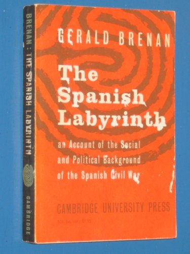 The Spanish labyrinth;: An account of the social and political background of the Civil War